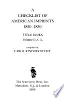 A Checklist of American Imprints for ...