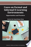 Cases on Formal and Informal E Learning Environments  Opportunities and Practices