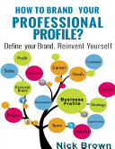 How to Brand Your Professional Profile? ebook
