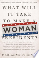 What Will It Take to Make A Woman President  Book