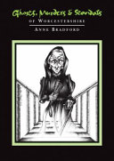 Ghosts  Murders and Scandals of Worcestershire