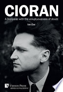 Cioran A Dionysiac With The Voluptuousness Of Doubt