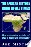 The African History Book Of All Times The Ultimate Pitch Of What Is Wrong With Black People