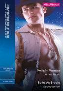 Twilight Warrior Solid As Steele