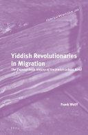 Yiddish Revolutionaries in Migration