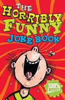 The Horribly Funny Joke Book