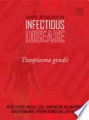 Case Studies in Infectious Disease  Toxoplasma Gondii Book
