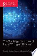 """The Routledge Handbook of Digital Writing and Rhetoric"" by Jonathan Alexander, Jacqueline Rhodes"
