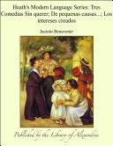 Pdf Heath's Modern Language Series: Tres Comedias Sin querer; De pequenas causas...; Los intereses creados Telecharger