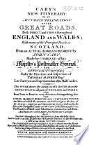 Cary's New Itinerary; or, an Accurate delineation of the great roads ... throughout England and Wales; with many of the principal roads in Scotland from ... actual admeasurement