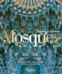 Mosques: Splendors of Islam - foreword by Prince Amyn Aga Khan; preface by Leyla Uluhanli; general editor, Jai Imbrey - Princeton University Library Catalog