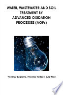 Water  wastewater and soil treatment by advanced oxidation processes  AOPs  Book