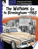 The Watsons Go to Birmingham–1963: An Instructional Guide for Literature