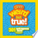 Weird But True, 300 Outrageous Facts by National Geographic Society (U.S.) PDF