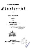 Die Wissenschaft der schweizerischen Rechtes  Buch 1 3