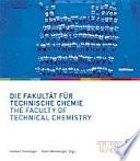 Die Fakultät für Technische Chemie/The Faculty of Technical Chemistry