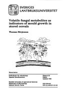 Volatile Fungal Metabolites as Indicators of Mould Growth in Stored Cereals