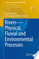 Rivers     Physical  Fluvial and Environmental Processes