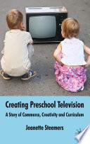 Creating Preschool Television