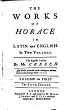 The Works of Horace in Latin and English ... The English Version by Mr. Creech ... The Fifth Edition