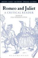 Romeo and Juliet  A Critical Reader