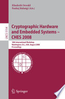 Cryptographic Hardware And Embedded Systems Ches 2008