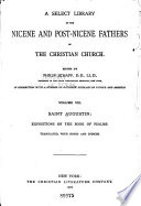 A Select Library of the Nicene and Post Nicene Fathers of the Christian Church  St  Augustin  Expositions on the book of Psalms
