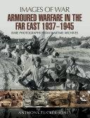 Armoured Warfare in the Far East  1937   1945