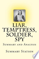 Liar, Temptress, Soldier, Spy - Summary  : Summary and Analysis of Karen Abbott's Liar, Temptress, Soldier, Spy: Four Women Undercover in the Civil War