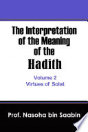The Interpretation of The Meaning of The Hadith Volume 2 – Virtues of Solat