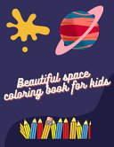 Beautiful Space Coloring Book for Kids