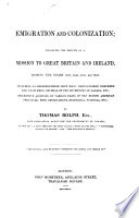 Emigration and Colonization  embodying the results of a mission to Great Britain and Ireland  1839 1842  including a correspondence with distinguished nobelmen  etc   descriptive accounts of various parts of the British American Provinces  with observations Book