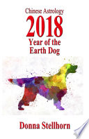 Chinese Astrology 2018 Year Of The Earth Dog