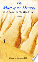 The Man of the Desert   A Voice in the Wilderness  A Sequel