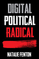 Digital, Political, Radical