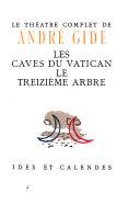Le Théatre complet: Les caves du Vatican. Le treizième arbre