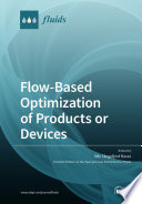 Flow Based Optimization of Products or Devices Book