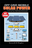 Off Grid Mobile Solar Power Diy Guide Book PDF