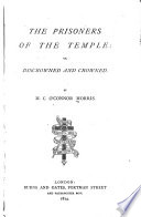 The Prisoners of the Temple  Or Discrowned and Crowned