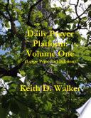 Daily Prayer Platform  Volume One  Large Print 2nd Edition