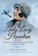Lady Lucy Houston DBE [Pdf/ePub] eBook