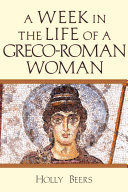 A Week in the Life of a Greco Roman Woman