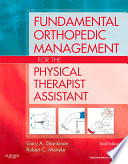 """Fundamental Orthopedic Management for the Physical Therapist Assistant E-Book"" by Gary A. Shankman, Robert C. Manske"