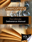 Overcoming Evil The Ultimate Deliverance Manual