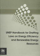 UNEP Handbook for Drafting Laws on Energy Efficiency and Renewable Energy Resources