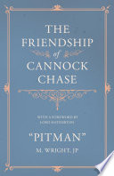 The Friendship of Cannock Chase   With a Foreword by Lord Hatherton