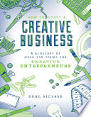 How to Start a Creative Business   A Glossary of Over 130 Terms for Creative Entrepreneurs