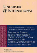 Studies In Formal Slavic Phonology Morphology Syntax Semantics And Information Structure