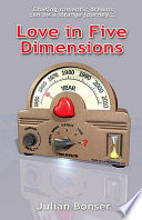 Love in Five Dimensions  : Chasing Romantic Dreams Can be a Strange Journey