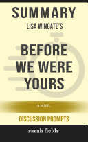 Summary  Lisa Wingate s Before We Were Yours  A Novel